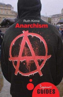Anarchism: A Beginner's Guide 9781851687176