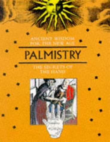 Ancient Wisdom for the New Age: Palmistry 9781853689772