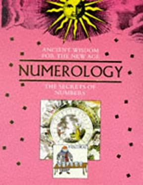 Ancient Wisdom for the New Age: Numerology 9781853689833