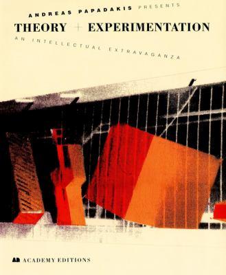 Andreas Papadakis Presents Theory + Experimentation: An Intellectual Extravaganza 9781854901576