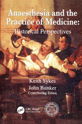 Anesthesia and the Practice of Medicine: Historical Perspectives 9781853156748