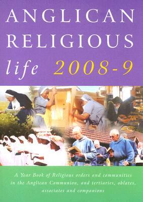 Anglican Religious Life: A Yearbook of Religious Orders and Communities in the Anglican Communion, and Tertiaries, Oblates, Associates and Comp 9781853118142
