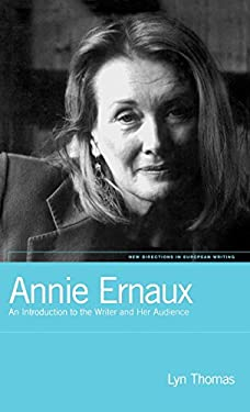 Annie Ernaux: An Introduction to the Writer and Her Audience 9781859732076