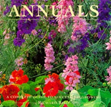 Annuals: A Complete Guide to Success and Growing 9781859678787