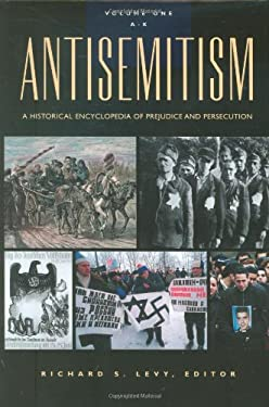 Antisemitism: A Historical Encyclopedia of Prejudice and Persecution 9781851094394