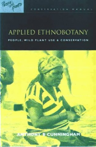 Applied Ethnobotany: People, Wild Plant Use and Conservation 9781853836978