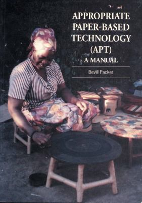 Appropriate Paper-Based Technology (Apt): A Manual 9781853392689