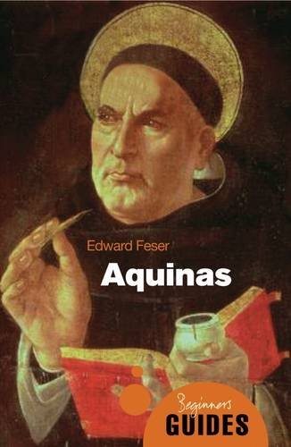 Aquinas: A Beginner's Guide 9781851686902
