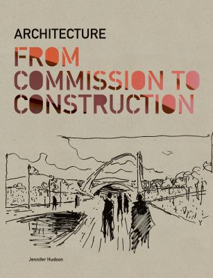 Architecture: From Commission to Construction 9781856698238