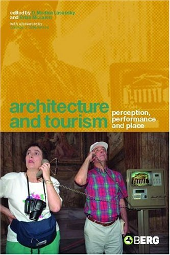 Architecture and Tourism: Perception, Performance and Place 9781859737040