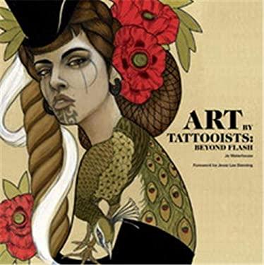 Art by Tattooists: Beyond Flash 9781856696319