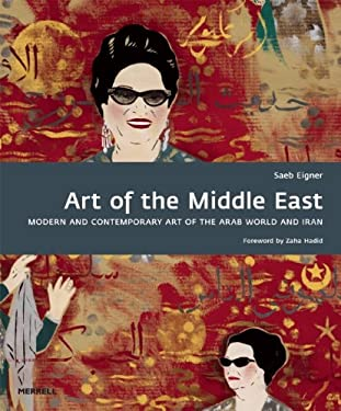 Art of the Middle East: Modern and Contemporary Art of the Arab World and Iran 9781858945002