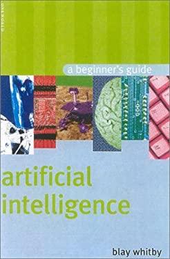 Artificial Intelligence: A Beginner's Guide 9781851683222