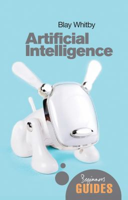 Artificial Intelligence: A Beginner's Guide 9781851686070
