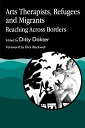 Arts Therapists Refugees and Migrants: Reaching Across Borders 7551155