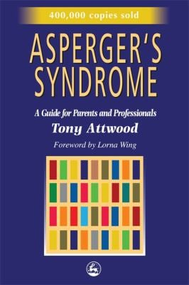 Asperger's Syndrome: A Guide for Parents and Professionals 9781853025778