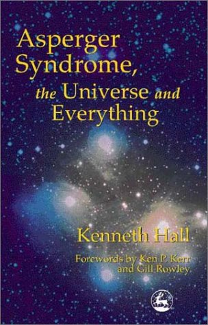 Asperger's Syndrome: Kenneth's Book: The Universe and Everything 9781853029301