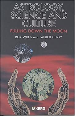 Astrology, Science and Culture: Pulling Down the Moon 9781859736821