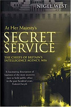 At Her Majesty's Secret Service: The Chiefs of Britain's Intelligence Agency, Mi6 9781853677021