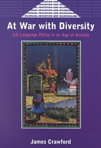 At War with Diversity: U.S. Language Policy in an Age of Anxiety 9781853595059