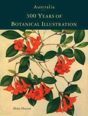 Australia: 300 Years of Botanical Illustration