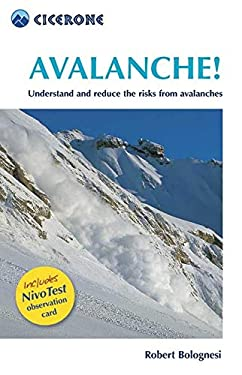 Avalanche!: Understand and Reduce the Risks from Avalanches [With Nivo Test Observation Card]