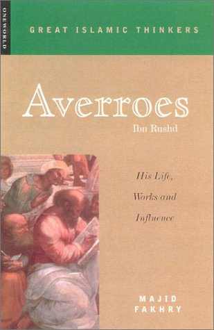 Averroes: His Life, Works and Influence 9781851682690