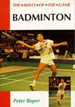 Badminton: The Skills of the Game 9781852238872