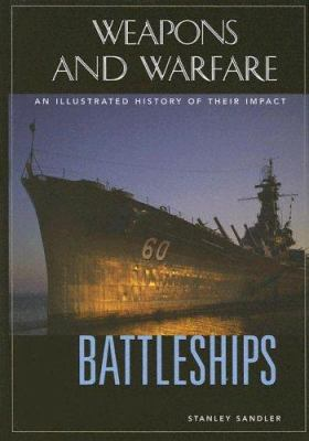 Battleships: An Illustrated History of Their Impact 9781851094103