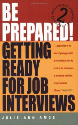 Be Prepared!: Getting Ready for Job Interviews 9781857039467