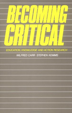 Becoming Critical: Education Knowledge and Action Research 9781850000907