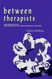 Between Therapists: The Processing of Transfererence and Countertransference Material