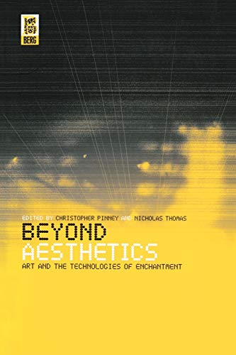 Beyond Aesthetics: Art and the Technologies of Enchantment 9781859734643