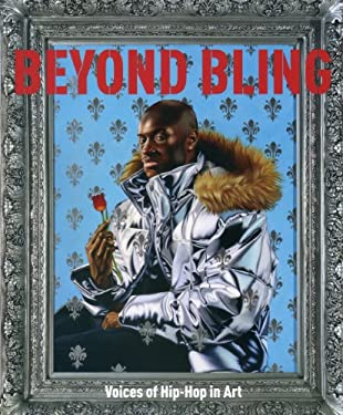 Beyond Bling: Voices of Hip-Hop in Art 9781857596977