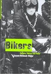 Bikers: Culture, Politics & Power 7594833