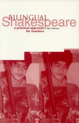 Bilingual Shakespeare: A Practical Approach for Teachers 9781858562476