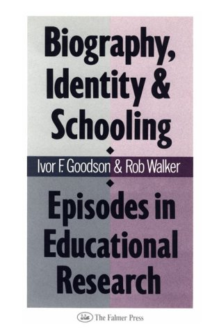 Biography, Identity & Schooling: Episodes in Educational Research 9781850008026