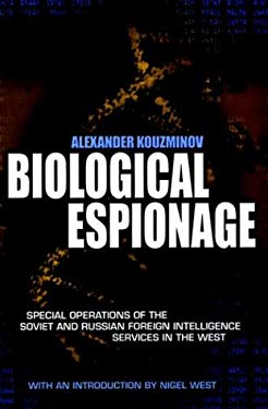 Biological Espionage: Special Operations of the Soviet and Russian Foreign Intelligence Services in the West 9781853676468