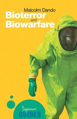 Bioterror and Biowarfare: A Beginner's Guide 9781851684472