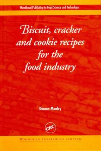 Biscuit, Cracker and Cookie Recipes for the Food Industry 9781855735439