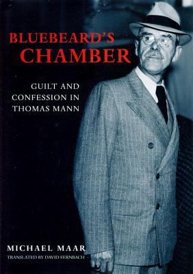 Bluebeard's Chamber: Guilt and Confession in Thomas Mann 9781859845295