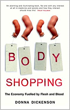 Body Shopping: The Economy Fuelled by Flesh and Blood 9781851685912