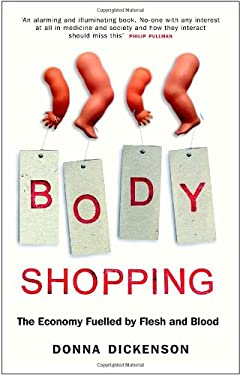 Body Shopping: Converting Body Parts to Profit 9781851686230