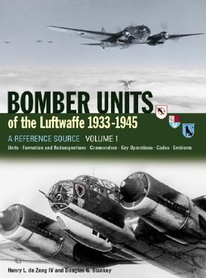 Bomber Units of the Luftwaffe 1933-45, Volume 1: A Reference Source 9781857802795