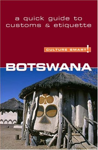 Botswana - Culture Smart!: A Quick Guide to Customs & Etiquette 9781857333404