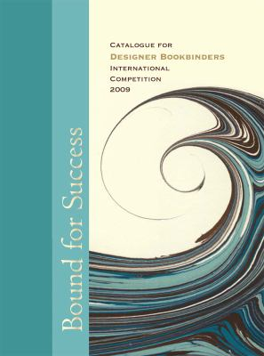 Bound for Success: Designer Bookbinders International Competition 2009 9781851243525