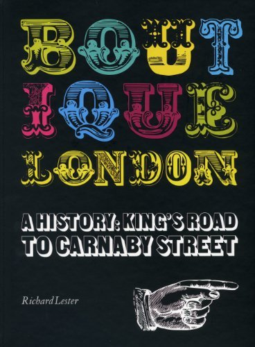 Boutique London: A History: King's Road to Carnaby Street 9781851496495