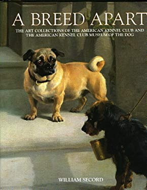 Breed Apart: From the Collections of the American Kennel Club