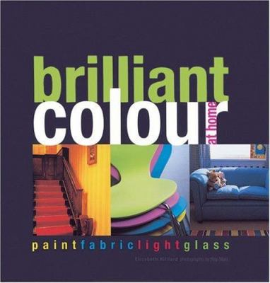 Brilliant Colour at Home: Paint, Fabric, Light, Glass 9781856265232