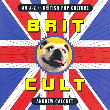Brit.Cult: An a - Z of British Pop Culture 9781853753213